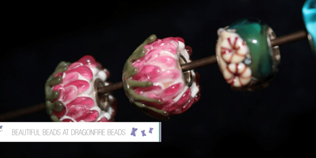 Beautiful beads at Dragonfire Beads